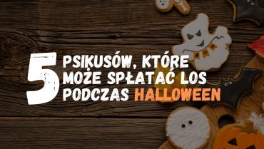 Bezpieczna zabawa, czyli 5 psikusów, które może spłatać los podczas Halloween.